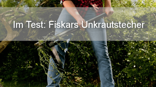Fiskars Unkrautstecher Test